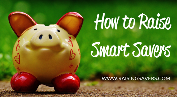 How to Raise Smart Savers