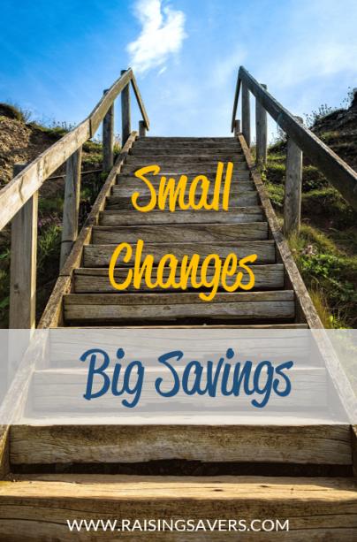 Small Changes, Big Savings - Raising Savers Blog