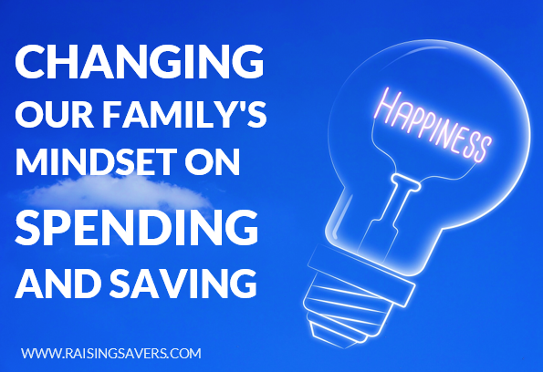 Changing Your Family's Mindset on Spending and Saving - Raising Savers