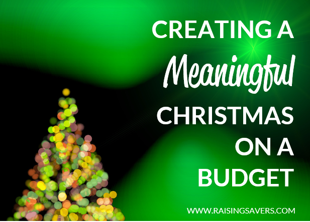 Christmas Doesn't Have to Break the Bank - Creating a meaningful Christmas on a budget